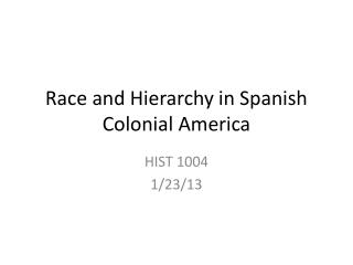 Race and Hierarchy in Spanish Colonial America