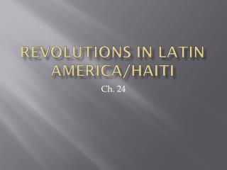 Revolutions in Latin America/Haiti