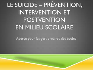LE SUICIDE  –  Prévention, Intervention et Postvention  en milieu scolaire