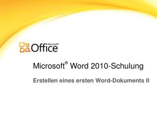 Microsoft ®  Word  2010-Schulung