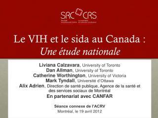 Le VIH et le sida au Canada:  Une étude nationale