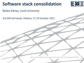 Software stack consolidation