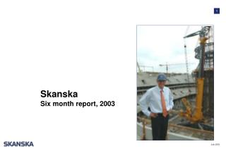 Skanska  Six month report, 2003