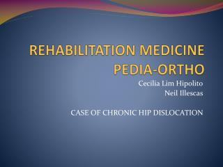 REHABILITATION MEDICINE  PEDIA-ORTHO