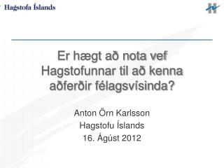 Er hægt að nota vef Hagstofunnar til að kenna aðferðir félagsvísinda?