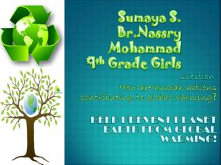 Sumaya  S.   Br.Nassry Mohammad 9 th  Grade Girls