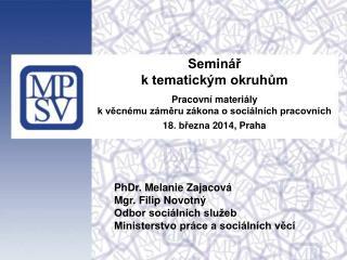 Seminář  k tematickým okruhům Pracovní materiály  k věcnému záměru zákona o sociálních pracovních