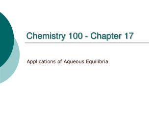Chemistry 100 - Chapter 17