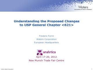Frederic  Forini Waters Corporation European Headquarters April 17-20, 2012