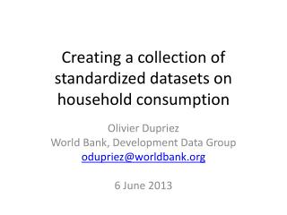 Creating a collection of standardized datasets on household consumption