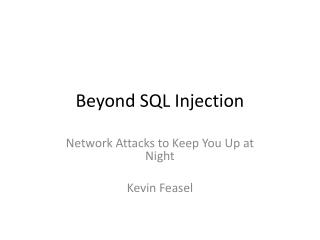 Beyond SQL Injection