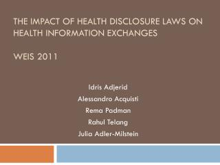 The Impact of Health Disclosure Laws on Health Information Exchanges WEIS 2011