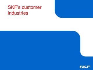 SKF�s customer industries