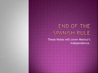 End of the Spanish Rule