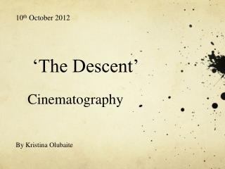 �The Descent� Cinematography