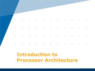 Introduction to Processor Architecture