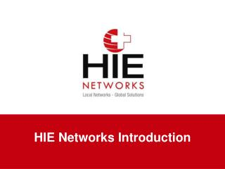 HIE Networks Introduction