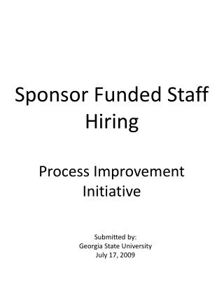 Sponsor Funded Staff Hiring Process Improvement Initiative