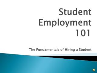 Student Employment  101 The Fundamentals of Hiring a Student