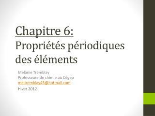 Chapitre 6:  Propriétés périodiques des éléments