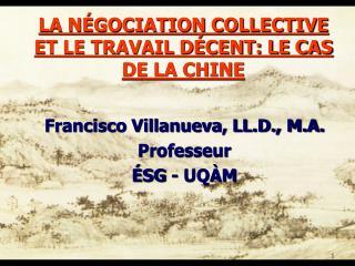 LA N�GOCIATION COLLECTIVE ET LE TRAVAIL D�CENT: LE CAS DE LA CHINE