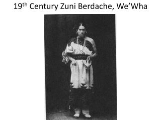 19 th  Century Zuni  Berdache ,  We'Wha