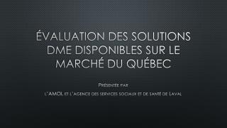 Évaluation des solutions DME disponibles sur le marché du Québec