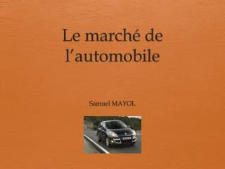 Le march� de l�automobile