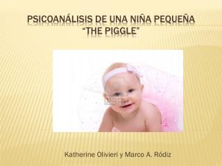 "Psicoanálisis de una niña pequeña "" The Piggle """