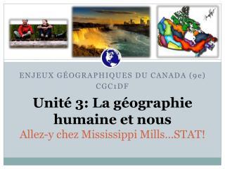 Unité 3: La  géographie humaine et  nous Allez-y chez Mississippi Mills…STAT!