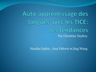 Auto-apprentissage des langues avec les TICE:  les tendances