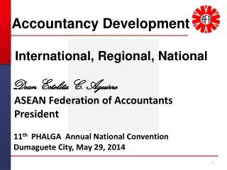 Accountancy Development  International, Regional ,  National Dean  Estelita  C. Aguirre