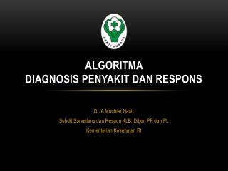 ALGORITMA  DIAGNOSIS PENYAKIT DAN RESPONS