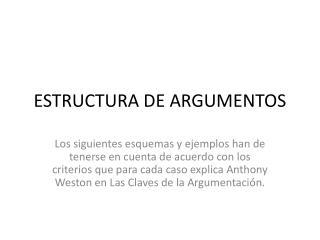 ESTRUCTURA DE ARGUMENTOS