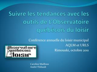 Suivre les tendances avec les outils de L'Observatoire québécois du loisir