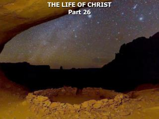 THE LIFE OF CHRIST Part 26