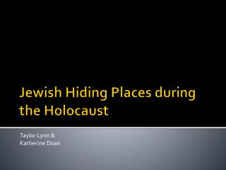 Jewish Hiding Places during the Holocaust