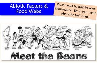 Abiotic Factors &  Food Webs