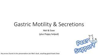 Gastric Motility & Secretions
