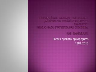 Preses apskata apkopojums 1202.2013