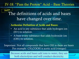 The definitions of acids and bases  have changed over time.