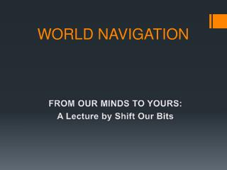 WORLD NAVIGATION