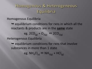 Homogenous & Heterogeneous Equilibria