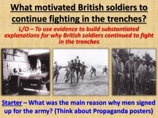 What motivated British soldiers to continue fighting in the trenches?