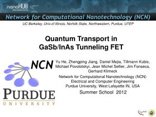 Quantum Transport in  GaSb / InAs  Tunneling FET