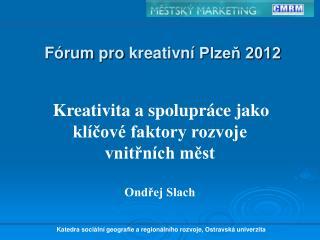 Fórum  pro  kreativní  Plzeň 2012