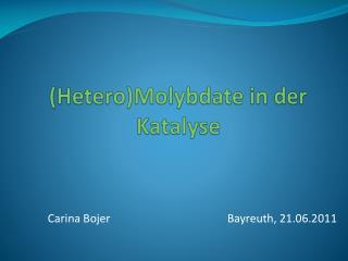 (Hetero)Molybdate  in  der  K atalyse