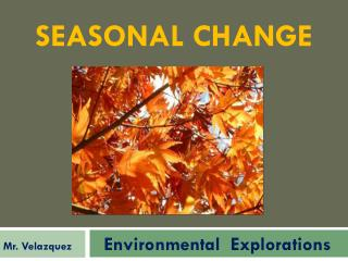 Seasonal Change