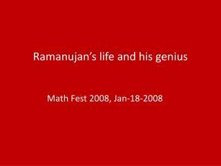 Ramanujan s life and his genius
