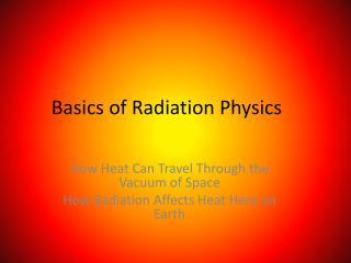 Basics of Radiation Physics